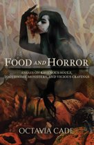 Food and Horror: Essays on Ravenous Souls, Toothsome Monsters, and Vicious Cravings