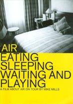 Eating Sleeping Waiting & Playing