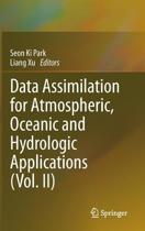 Data Assimilation for Atmospheric, Oceanic and Hydrologic Applications (Vol. II)