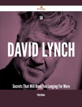 56 David Lynch Secrets That Will Have You Longing For More