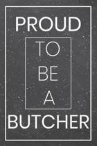 Proud To Be A Butcher