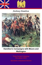 Hamilton's Campaigns with Moore and Wellington during the Peninsular War