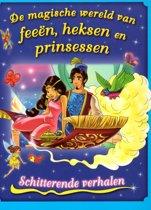 De magische wereld van feeen, heksen en prinsessen