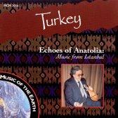 Turkey: Echoes Of Anatolia - Music