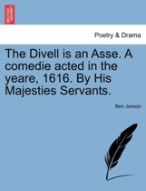 The Divell is an Asse