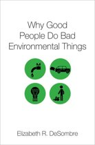 Why Good People Do Bad Environmental Things
