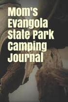 Mom's Evangola State Park Camping Journal