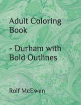 Adult Coloring Book - Durham with Bold Outlines
