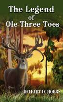 The Legend Of Ole Three Toes