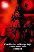 Wicked Realms and Foreign Magic: A Carolina Daemonic Novella