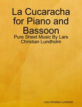 La Cucaracha for Piano and Bassoon - Pure Sheet Music By Lars Christian Lundholm