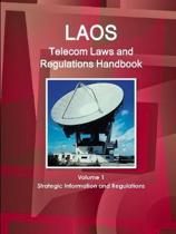 Laos Telecom Laws and Regulations Handbook Volume 1 Strategic Information and Regulations