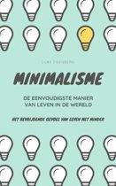 MINIMALISME...De Eenvoudigste Manier Van Leven In De Wereld