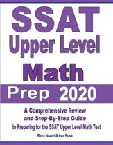 SSAT Upper Level Math Prep 2020: A Comprehensive Review and Step-By-Step Guide to Preparing for the SSAT Upper Level Math Test