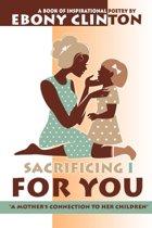 Sacrificing I for You