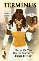 Terminus: Tales of the Black Fantastic from the ATL