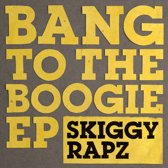 Bang To The Boogie Ep