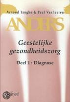 ANDERS. GEESTELIJKE GEZONDHEIDSZORG - DEEL 1: DIAGNOSE