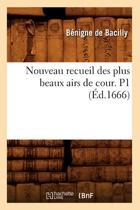 Nouveau Recueil Des Plus Beaux Airs de Cour. P1 ( d.1666)
