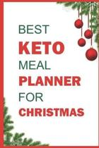 Best Keto Meal Planner For Christmas: Track And Plan Your Meals Weekly (Christmas Food Planner - Journal - Log): Meal Prep And Planning Grocery List F