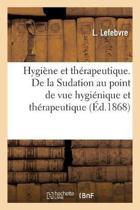 Hygi ne Et Th rapeutique. de la Sudation Au Point de Vue Hygi nique Et Th rapeutique