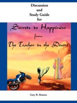 Discussion and Study Guide for Secrets to Happiness from the Teacher in the Desert