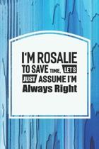 I'm Rosalie to Save Time, Let's Just Assume I'm Always Right
