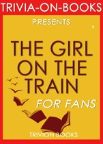 Download ebook The Girl on the Train: A Novel by Paula Hawkin (Trivia-On-Books) the cheapest