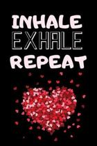Inhale Exhale Repeat: Cute Fabulous Lovely Notebook/ Diary/ Journal to write in, Lovely Lined Blank designed interior 6 x 9 inches 80 Pages,