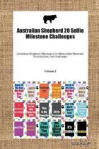 Australian Shepherd 20 Selfie Milestone Challenges Australian Shepherd Milestones for Memorable Moments, Socialization, Fun Challenges Volume 2