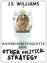 Bathroom Etiquette and Other Political Strategy