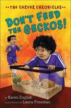 Carver Chronicles - Don't Feed the Geckos! (Bk 3)