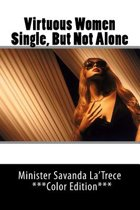 Virtuous Women Single, But Not Alone