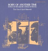 Born of Another Time: Songs of the Sailors