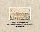 België in oude prenten / La Belgique en estampes anciennes