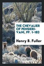 The Chevalier of Pensieri-Vani, Pp. 1-183
