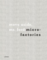 move aside, Mr. ford microfactories