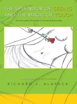 The Splendor of Seeing and the Magic of Touch