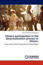 Citizens Participation in the Decentralization Process in Ghana