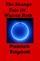 The Strange Tale of Warren Roth