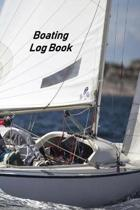 Boating Log Book: Captains Logbook and Trip and Record Keeper