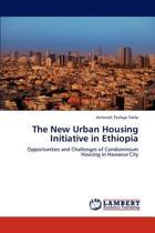 The New Urban Housing Initiative in Ethiopia