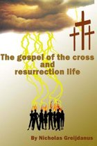 The gospel of the cross and resurrection life