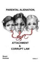 Parental Alienation, Attachment and Corrupt Law