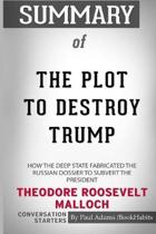 Summary of the Plot to Destroy Trump by Theodore Roosevelt Malloch