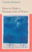 How to Make a Woman Out of Water