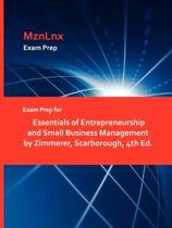 Exam Prep for Essentials of Entrepreneurship and Small Business Management by Zimmerer, Scarborough, 4th Ed.
