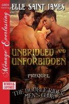 Unbridled and Unforbidden
