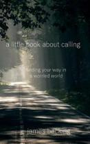 A Little Book about Calling
