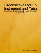 Greensleeves for Eb Instrument and Tuba - Pure Duet Sheet Music By Lars Christian Lundholm